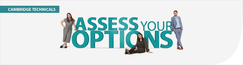 Cambridge Technicals - Assess your Options